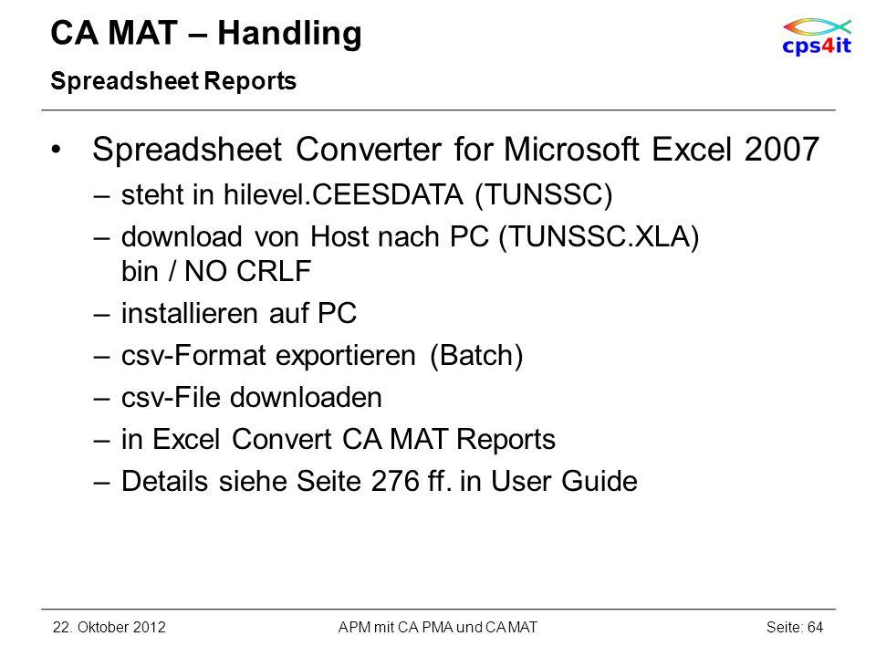 CA MAT – Handling Spreadsheet Reports Spreadsheet Converter for Microsoft Excel 2007 –steht in hilevel.CEESDATA (TUNSSC) –download von Host nach PC (T