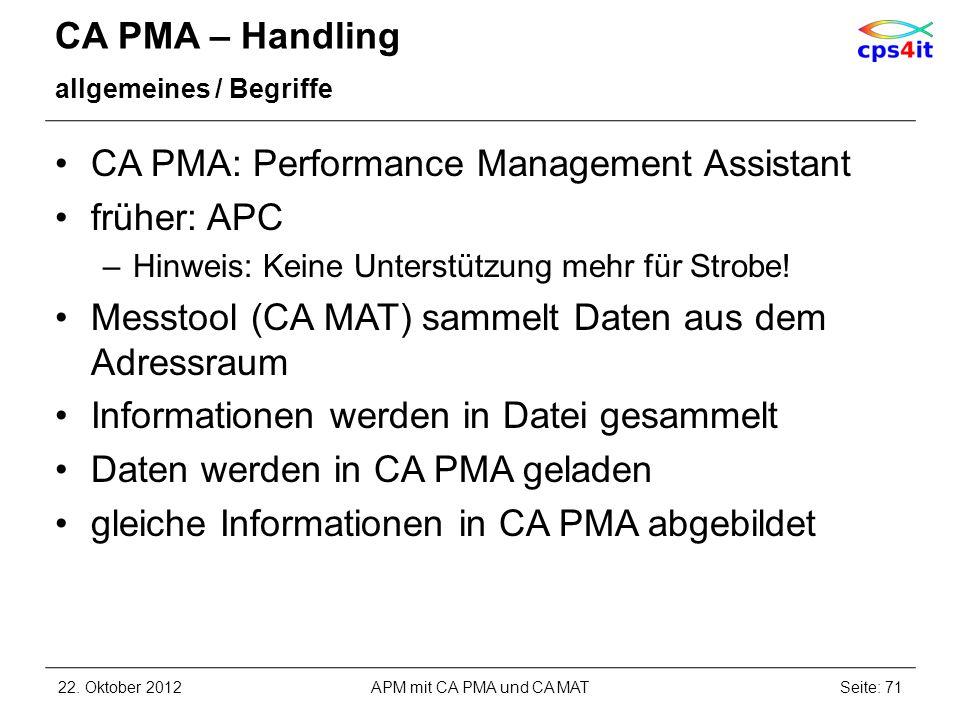 CA PMA – Handling allgemeines / Begriffe CA PMA: Performance Management Assistant früher: APC –Hinweis: Keine Unterstützung mehr für Strobe! Messtool