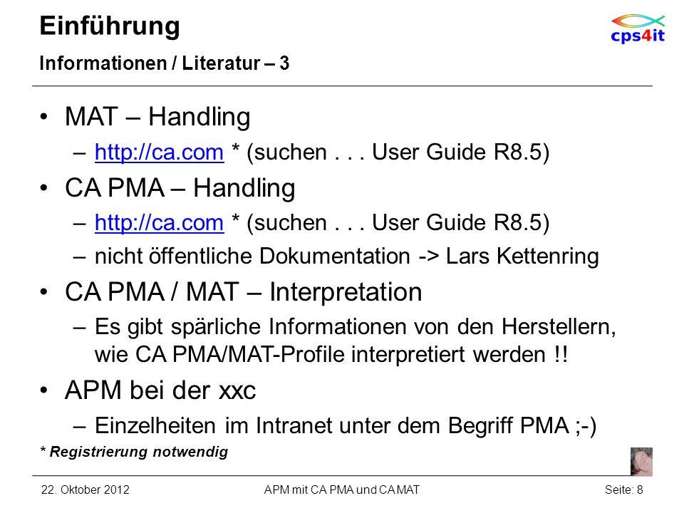 Einführung Informationen / Literatur – 3 MAT – Handling –http://ca.com * (suchen... User Guide R8.5)http://ca.com CA PMA – Handling –http://ca.com * (