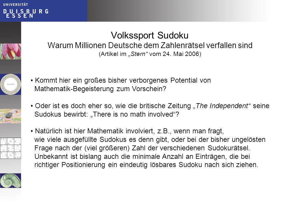 Ob das manuelle Lösen eines Sudokurätsels nun als Mathematik gewertet werden darf oder muss, soll nicht unser Thema sein.