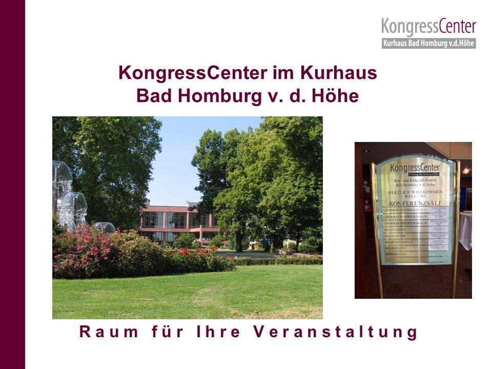 KongressCenter im Kurhaus Bad Homburg v. d. Höhe R a u m f ü r I h r e V e r a n s t a l t u n g
