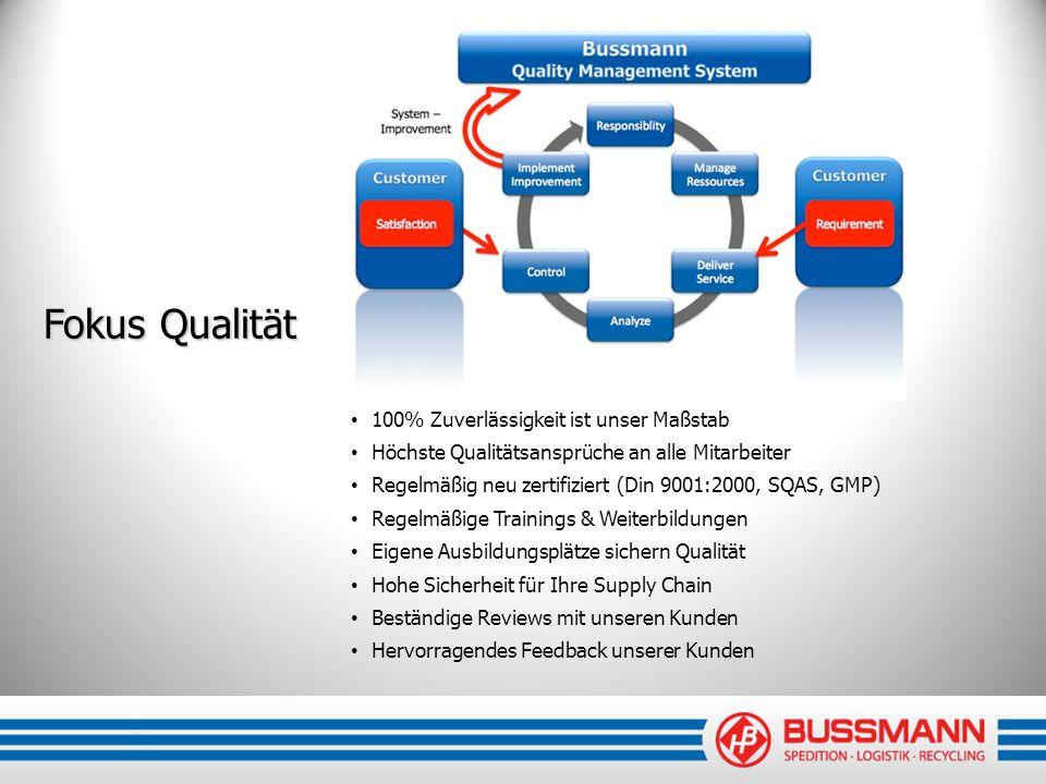 Fokus Qualität 100% Zuverlässigkeit ist unser Maßstab Höchste Qualitätsansprüche an alle Mitarbeiter Regelmäßig neu zertifiziert (Din 9001:2000, SQAS,
