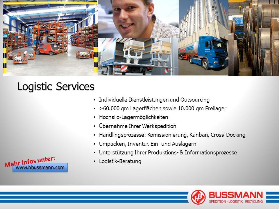 Logistic Services Individuelle Dienstleistungen und Outsourcing >60.000 qm Lagerflächen sowie 10.000 qm Freilager Hochsilo-Lagermöglichkeiten Übernahm