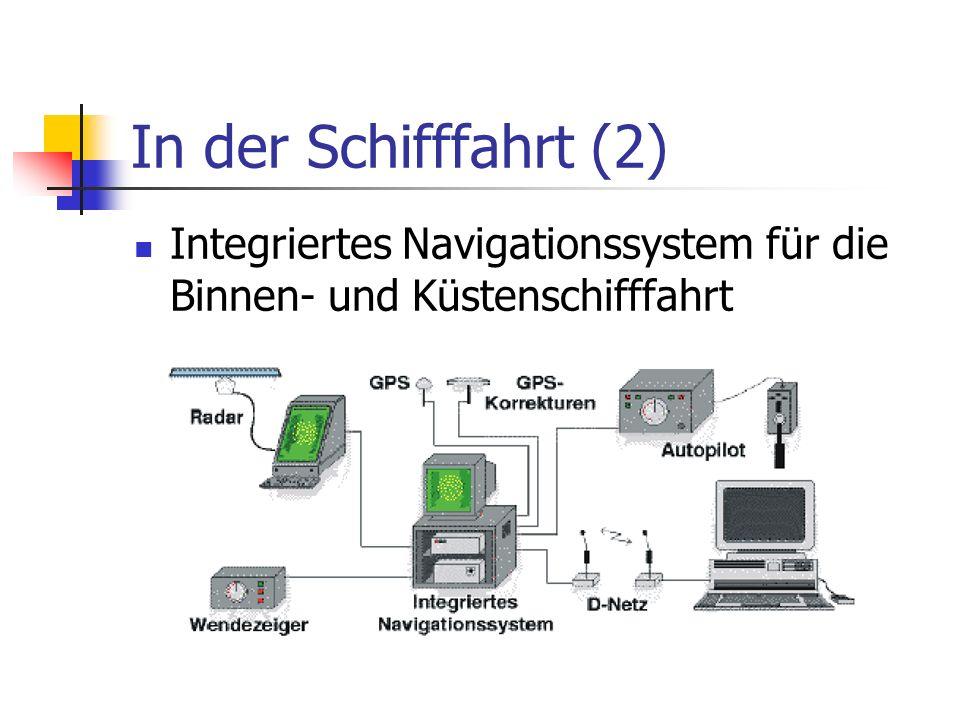 In der Schifffahrt (2) Integriertes Navigationssystem für die Binnen- und Küstenschifffahrt