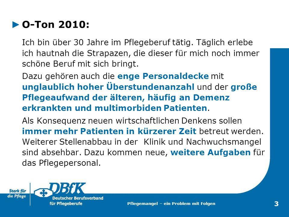 3 O-Ton 2010: Ich bin über 30 Jahre im Pflegeberuf tätig.