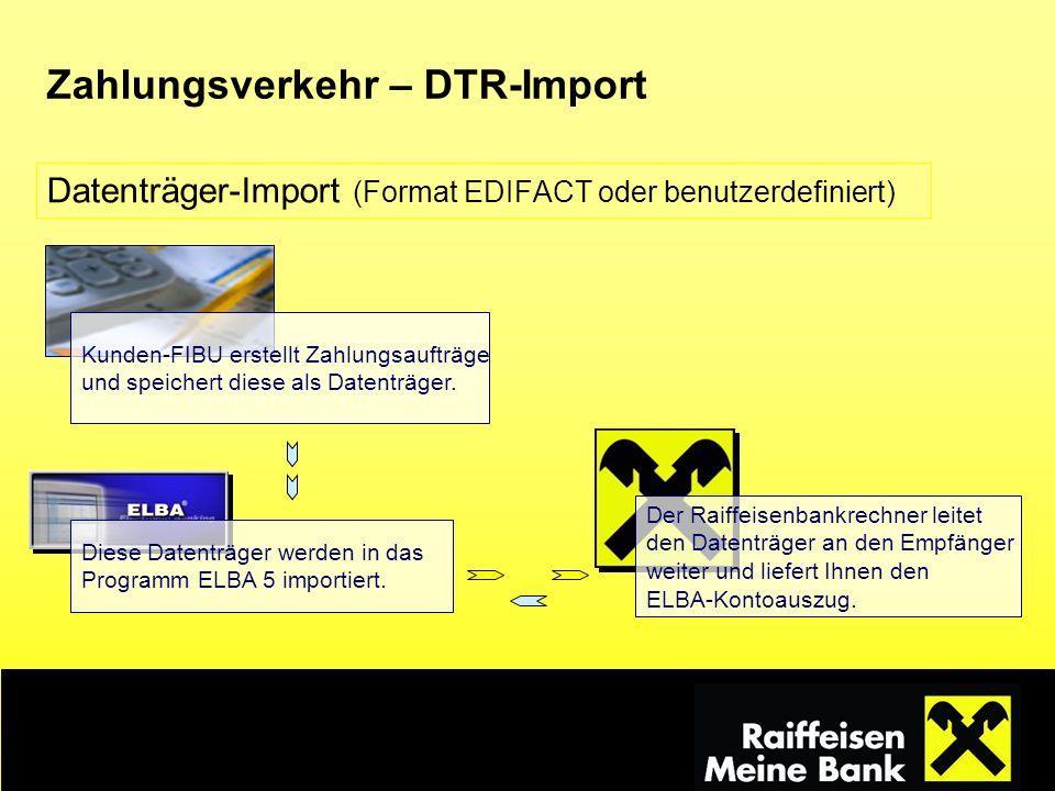 Zahlungsverkehr – DTR-Import Datenträger-Import (Format EDIFACT oder benutzerdefiniert) Kunden-FIBU erstellt Zahlungsaufträge und speichert diese als