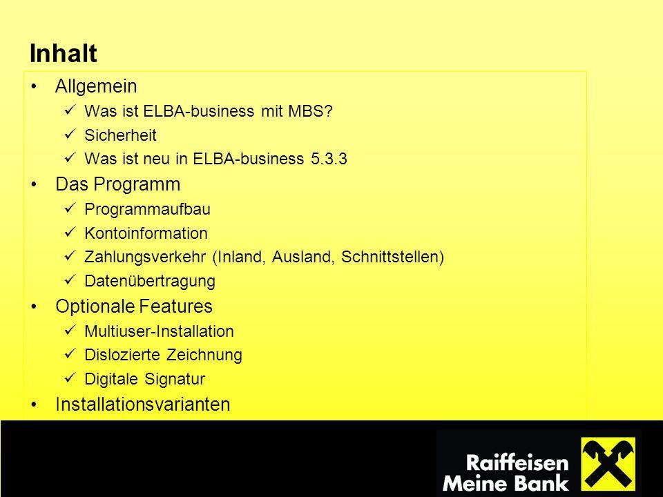 Inhalt Allgemein Was ist ELBA-business mit MBS? Sicherheit Was ist neu in ELBA-business 5.3.3 Das Programm Programmaufbau Kontoinformation Zahlungsver