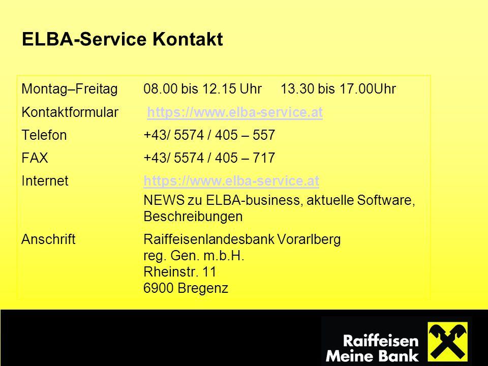 ELBA-Service Kontakt Montag–Freitag08.00 bis 12.15 Uhr 13.30 bis 17.00Uhr Kontaktformular https://www.elba-service.athttps://www.elba-service.at Telef