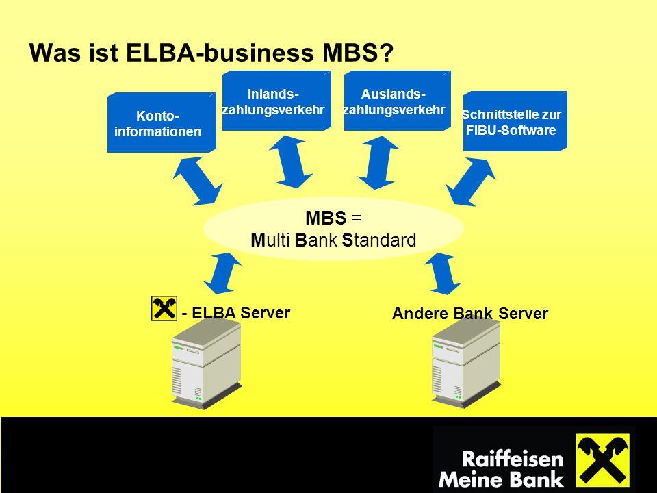 Was ist ELBA-business MBS? Konto- informationen Inlands- zahlungsverkehr Auslands- zahlungsverkehr Schnittstelle zur FIBU-Software MBS = Multi Bank St