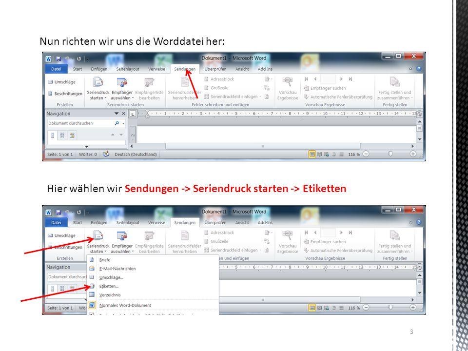 3 Nun richten wir uns die Worddatei her: Hier wählen wir Sendungen -> Seriendruck starten -> Etiketten