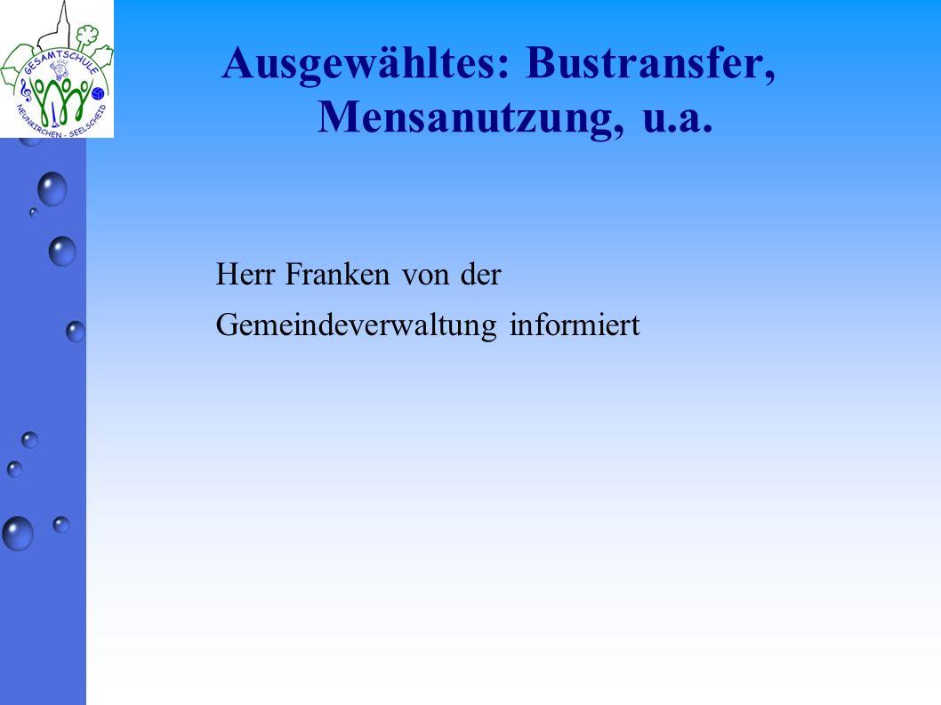 Ausgewähltes: Bustransfer, Mensanutzung, u.a. Herr Franken von der Gemeindeverwaltung informiert
