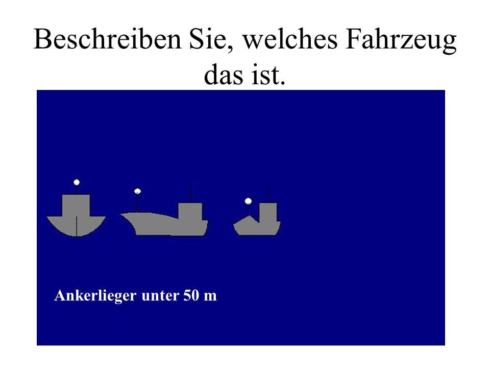 Beschreiben Sie, welches Fahrzeug das ist. Trawlender Fischer unter 50 m mit FdW