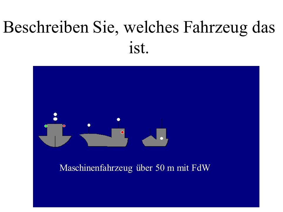 Hier zuerst die Erklärung: Hinweis: Mit FdW heißt mit Fahrt durchs Wasser. Ohne FdW werden keine Maschinenlichter geführt, nur Positionslichter.