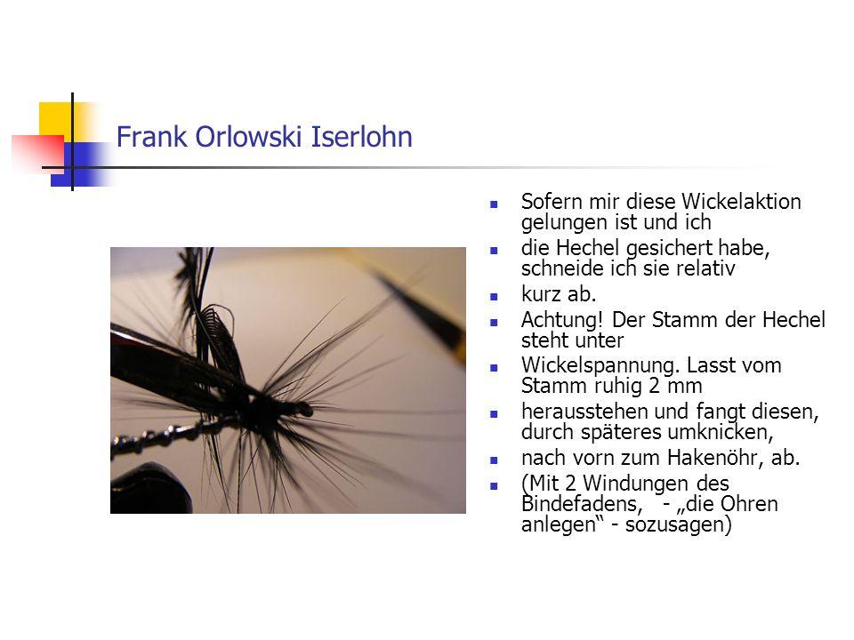 Fliegenbinden mit Frank Ganz schön struppig, nicht wahr.