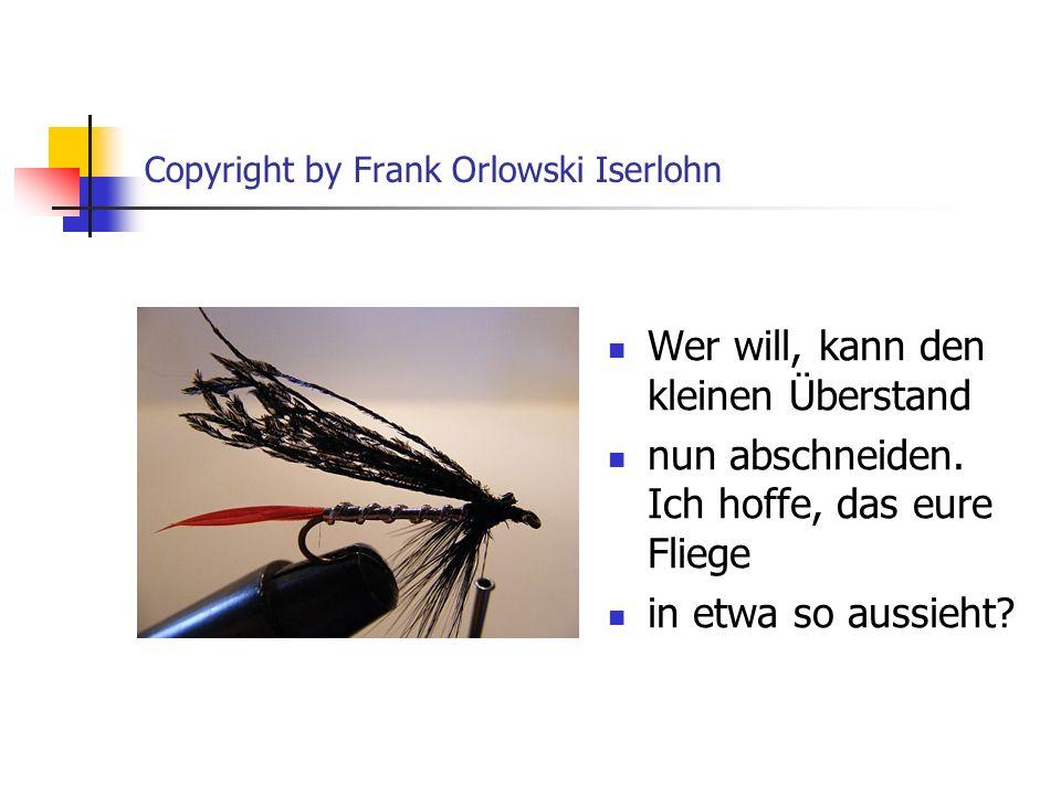 Fliegenbinden mit Frank Orlowski Nun schneidet ihr ein ca.
