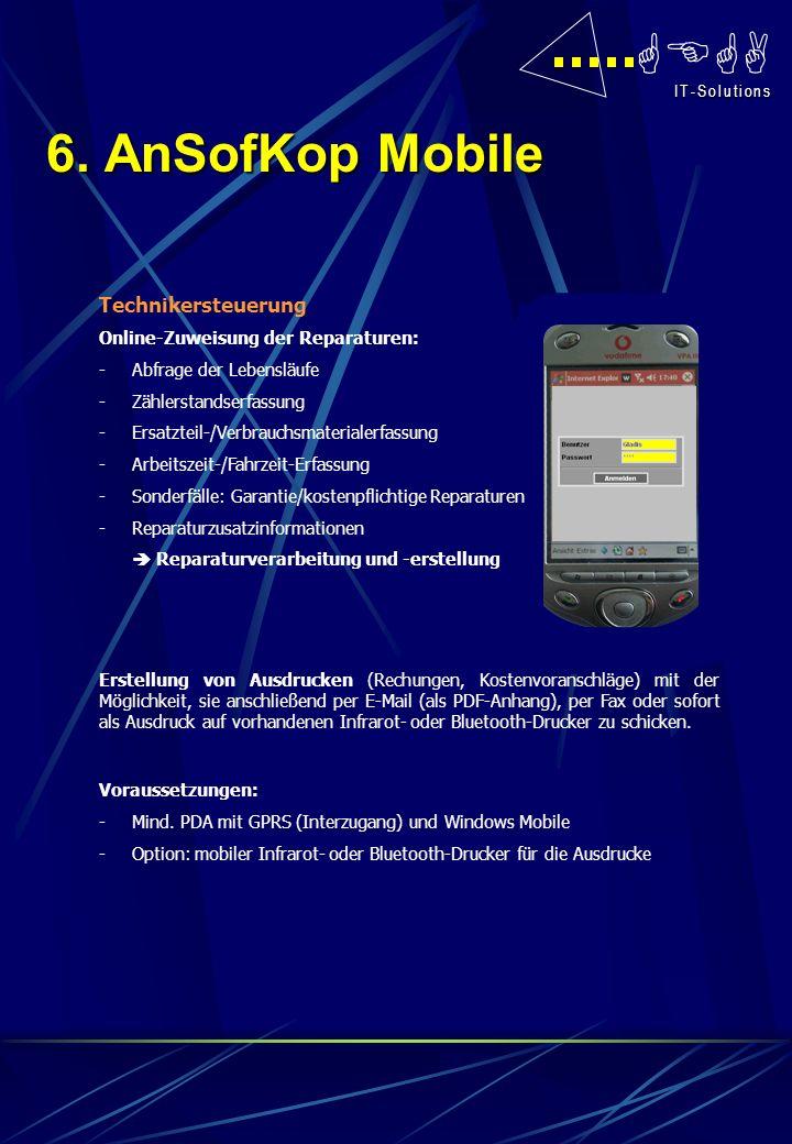 GEGA I T - S o l u t i o n s I T - S o l u t i o n s 6. AnSofKop Mobile Technikersteuerung Online-Zuweisung der Reparaturen: -Abfrage der Lebensläufe