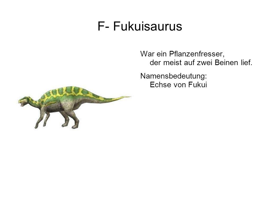 G- Giganotosaurus Dieser Fleischfresser war größer als der Tyrannosaurus.