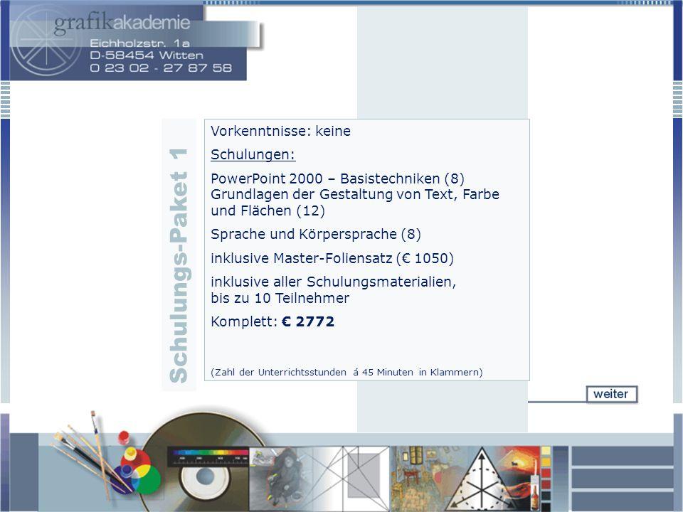 S c h u l u n g s - P a k e t 1 Vorkenntnisse: keine Schulungen: PowerPoint 2000 – Basistechniken (8) Grundlagen der Gestaltung von Text, Farbe und Fl