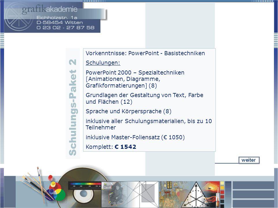 S c h u l u n g s - P a k e t 2 Vorkenntnisse: PowerPoint - Basistechniken Schulungen: PowerPoint 2000 – Spezialtechniken [Animationen, Diagramme, Gra