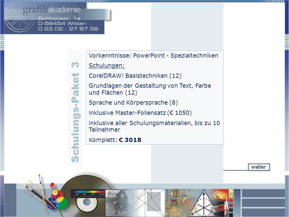 Vorkenntnisse: PowerPoint - Spezialtechniken Schulungen: CorelDRAW! Basistechniken (12) Grundlagen der Gestaltung von Text, Farbe und Flächen (12) Spr