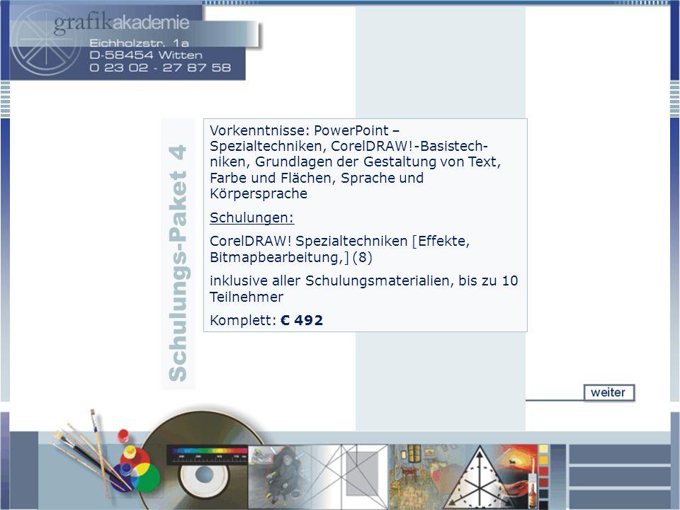 Vorkenntnisse: PowerPoint – Spezialtechniken, CorelDRAW!-Basistech- niken, Grundlagen der Gestaltung von Text, Farbe und Flächen, Sprache und Körpersp
