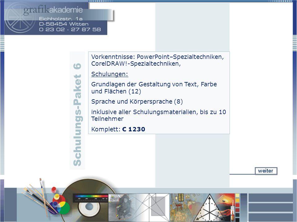 Vorkenntnisse: PowerPoint–Spezialtechniken, CorelDRAW!-Spezialtechniken, Schulungen: Grundlagen der Gestaltung von Text, Farbe und Flächen (12) Sprach
