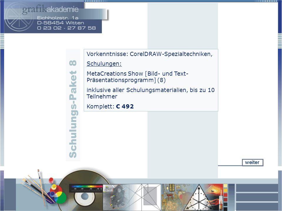 Vorkenntnisse: CorelDRAW-Spezialtechniken, Schulungen: MetaCreations Show [Bild- und Text- Präsentationsprogramm] (8) inklusive aller Schulungsmateria