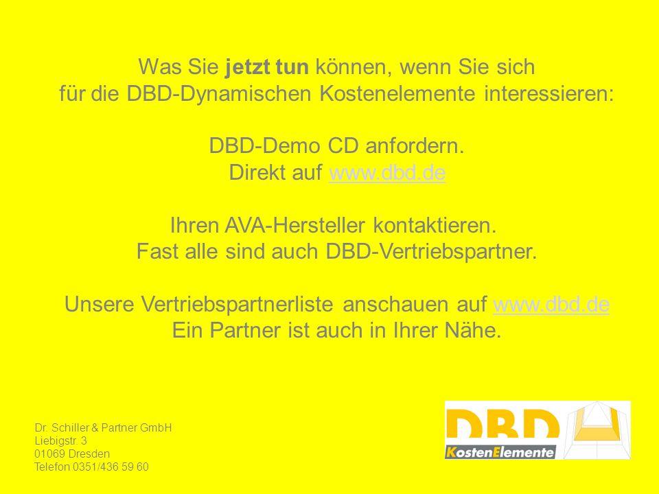 Was Sie jetzt tun können, wenn Sie sich für die DBD-Dynamischen Kostenelemente interessieren: DBD-Demo CD anfordern. Direkt auf www.dbd.dewww.dbd.de I