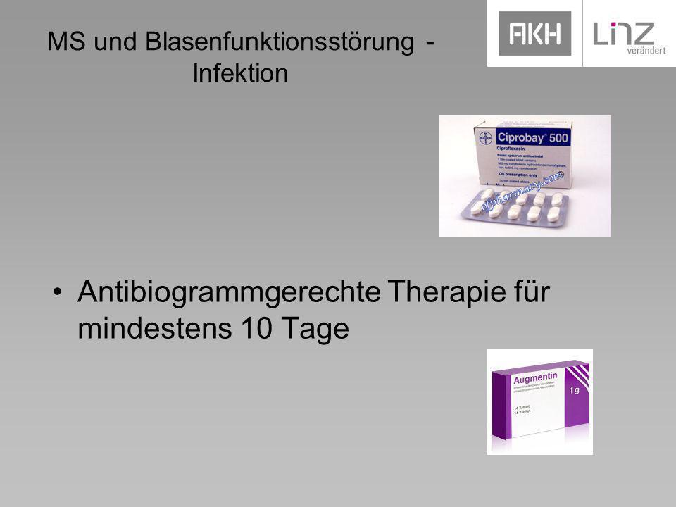 MS und Blasenfunktionsstörung - Infektion Antibiogrammgerechte Therapie für mindestens 10 Tage