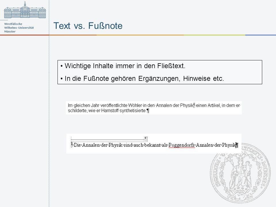 Text vs.Fußnote Wichtige Inhalte immer in den Fließtext.