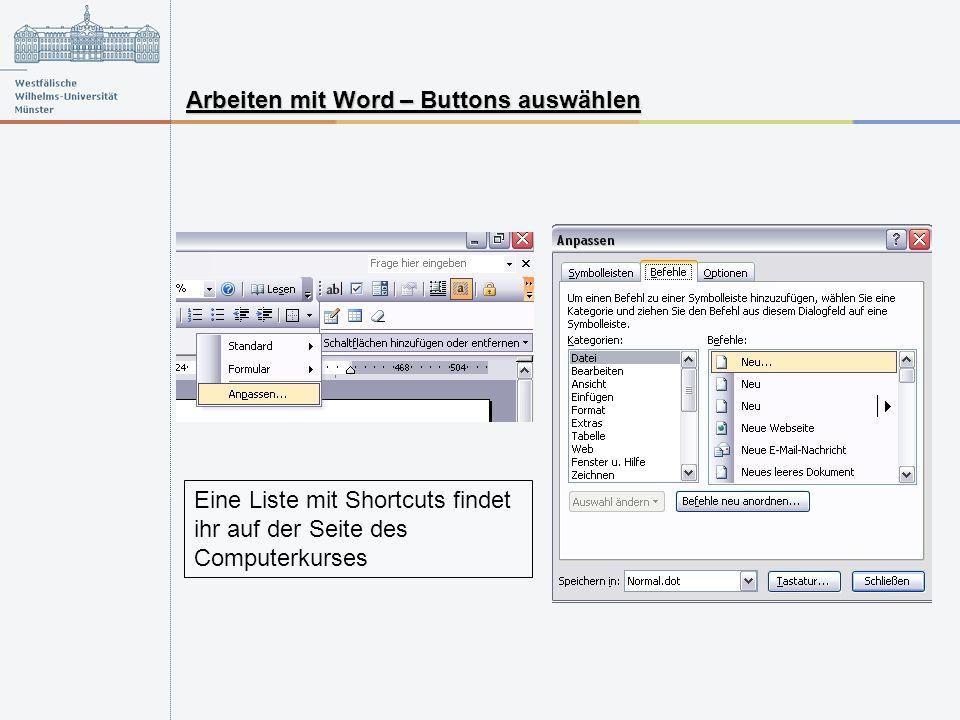 Eine Liste mit Shortcuts findet ihr auf der Seite des Computerkurses Arbeiten mit Word – Buttons auswählen