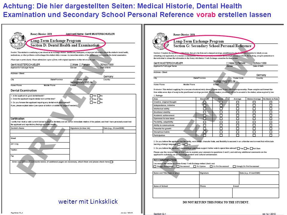 Achtung: Die hier dargestellten Seiten: Medical Historie, Dental Health Examination und Secondary School Personal Reference vorab erstellen lassen weiter mit Linksklick