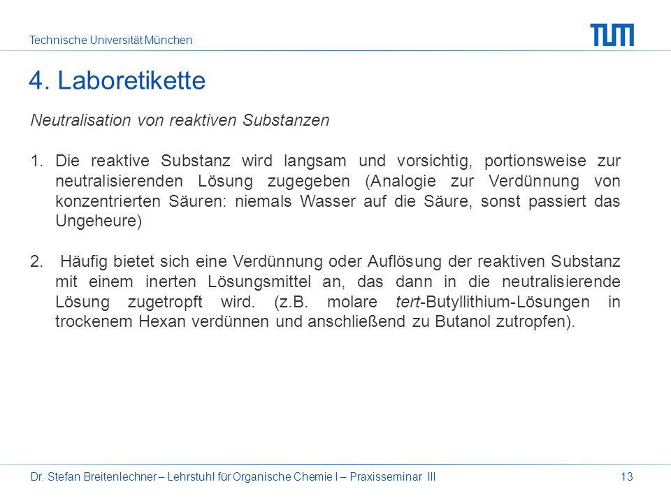 Technische Universität München Dr. Stefan Breitenlechner – Lehrstuhl für Organische Chemie I – Praxisseminar III13 4. Laboretikette Neutralisation von