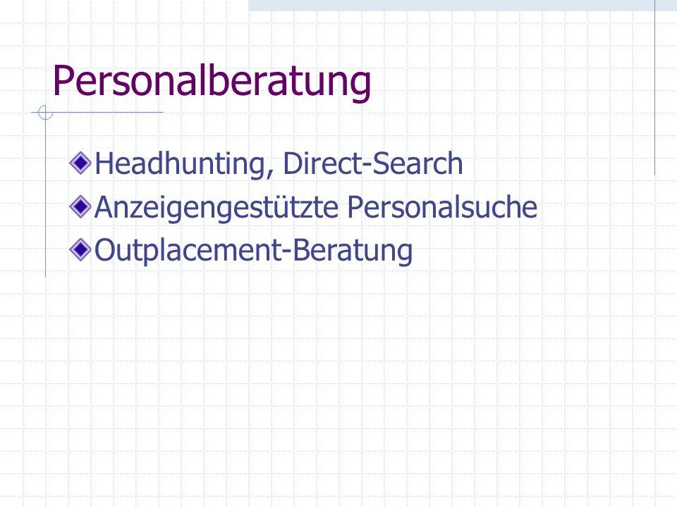 Personalberatung Headhunting, Direct-Search Anzeigengestützte Personalsuche Outplacement-Beratung