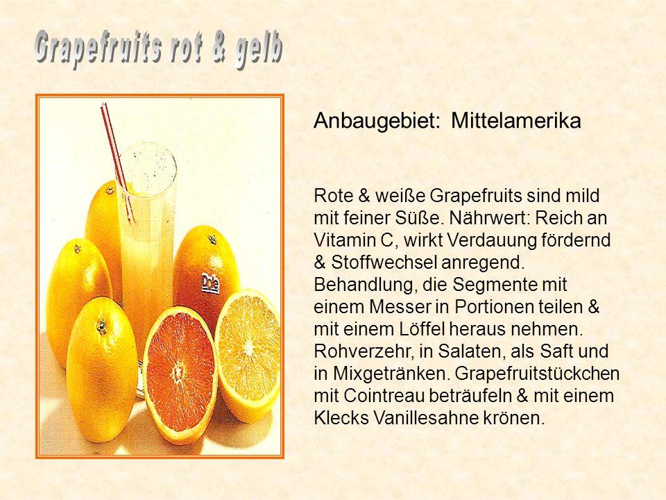 Anbaugebiete, Mittelmeerraum. Geschmack säuerlich-süß, Aroma erinnert an Johannisbeeren. Zwischenhäute sind nicht essbar. Nährwert: Vitamin C, Calcium