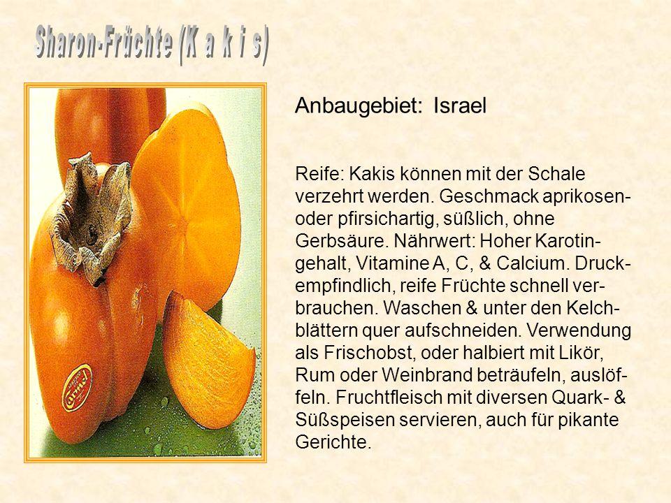 Anbaugebiet: Israel Reife: Kakis können mit der Schale verzehrt werden.
