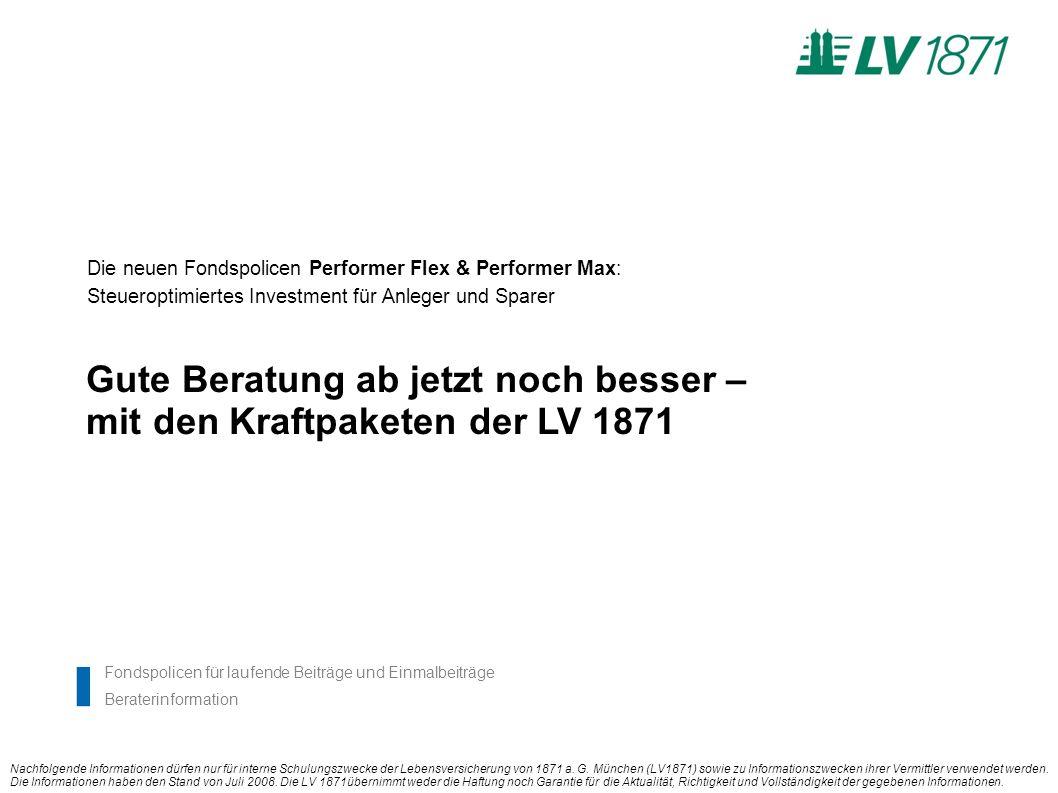 Seite 1AMKT Stand 07/2008 Die neuen Fondspolicen Performer Flex & Performer Max: Steueroptimiertes Investment für Anleger und Sparer Gute Beratung ab