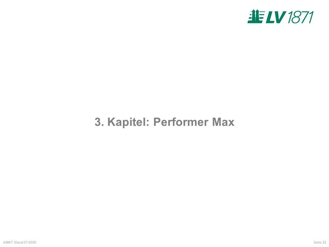 Seite 22AMKT Stand 07/2008 3. Kapitel: Performer Max