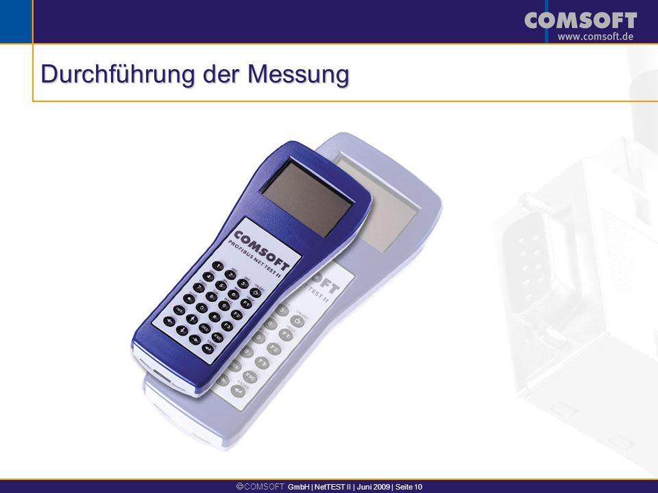 COMSOFT GmbH | NetTEST II | Juni 2009 | Seite 10 Durchführung der Messung