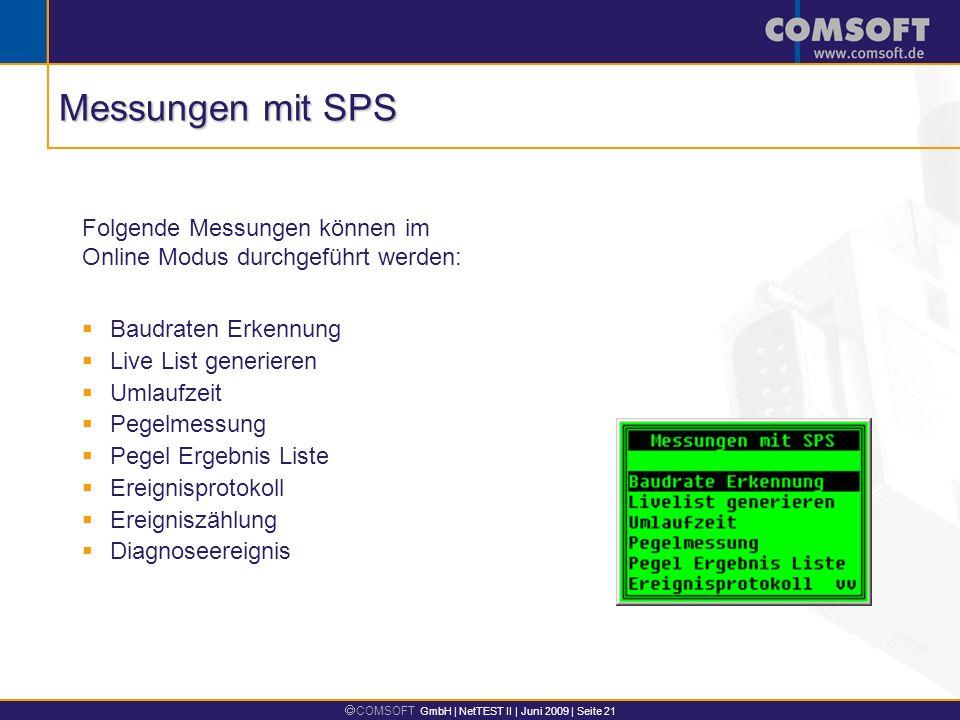 COMSOFT GmbH | NetTEST II | Juni 2009 | Seite 21 Baudraten Erkennung Live List generieren Umlaufzeit Pegelmessung Pegel Ergebnis Liste Ereignisprotoko