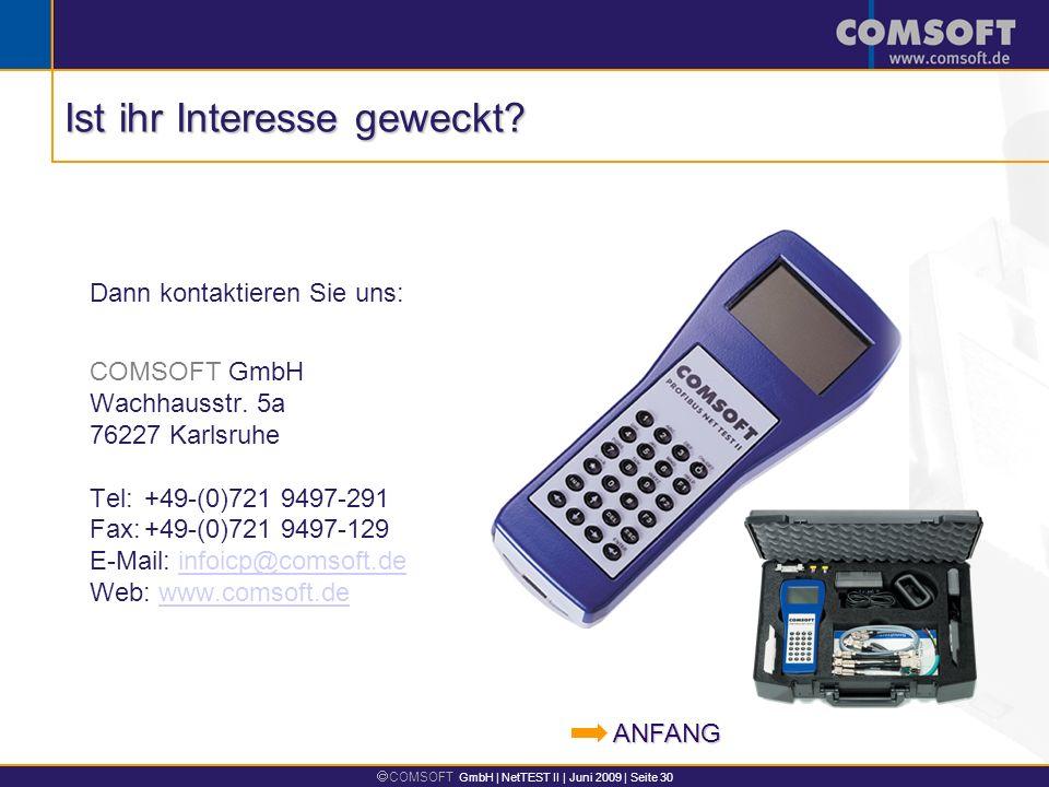 COMSOFT GmbH | NetTEST II | Juni 2009 | Seite 30 Dann kontaktieren Sie uns: COMSOFT GmbH Wachhausstr.