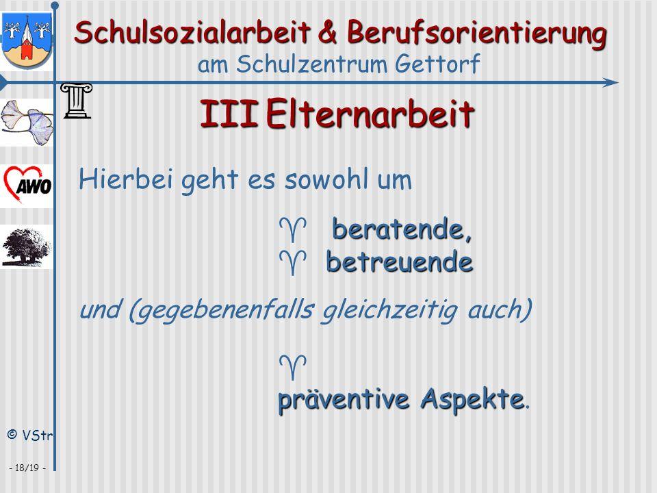 Schulsozialarbeit & Berufsorientierung am Schulzentrum Gettorf © VStr - 18/19 - IIIElternarbeit Hierbei geht es sowohl um beratende, ^ beratende, betr