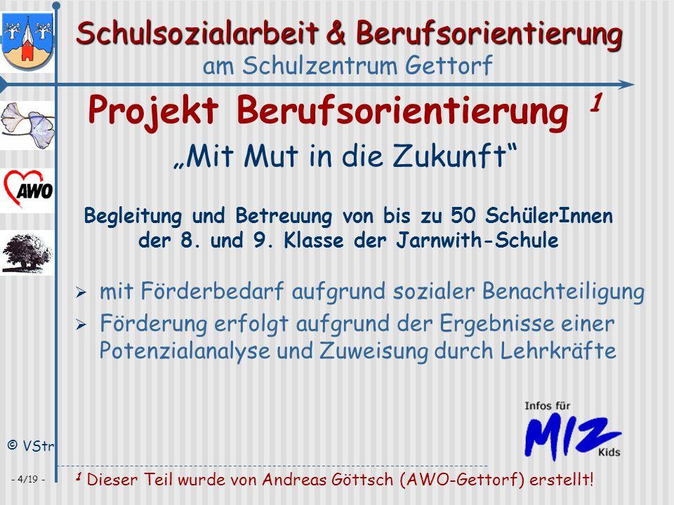 Schulsozialarbeit & Berufsorientierung am Schulzentrum Gettorf © VStr - 4/19 - Projekt Berufsorientierung 1 Mit Mut in die Zukunft Begleitung und Betr