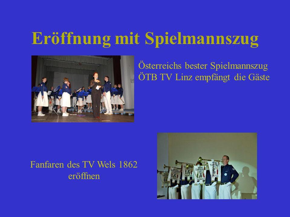 Eröffnung mit Spielmannszug Fanfaren des TV Wels 1862 eröffnen Österreichs bester Spielmannszug ÖTB TV Linz empfängt die Gäste