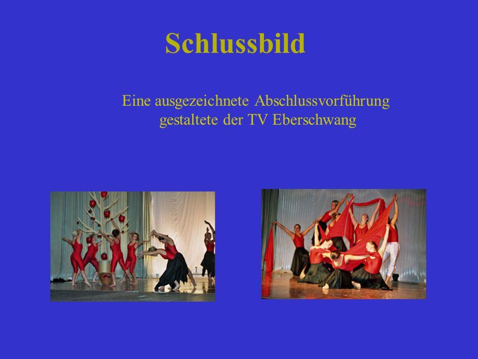 Schlussbild Eine ausgezeichnete Abschlussvorführung gestaltete der TV Eberschwang