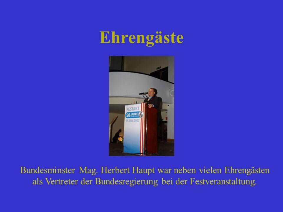 Ehrengäste Bundesminster Mag. Herbert Haupt war neben vielen Ehrengästen als Vertreter der Bundesregierung bei der Festveranstaltung.