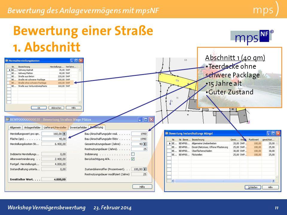 Bewertung des Anlagevermögens mit mpsNF 11Workshop Vermögensbewertung23. Februar 2014 Bewertung einer Straße 1. Abschnitt mps ) Abschnitt 1 (40 qm) Te