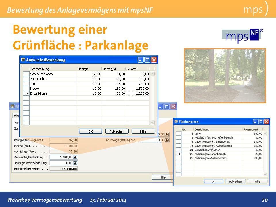 Bewertung des Anlagevermögens mit mpsNF 20Workshop Vermögensbewertung23. Februar 2014 Bewertung einer Grünfläche : Parkanlage mps )