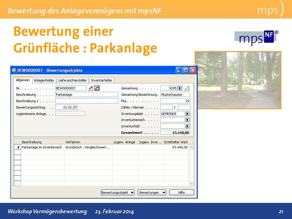 Bewertung des Anlagevermögens mit mpsNF 21Workshop Vermögensbewertung23. Februar 2014 Bewertung einer Grünfläche : Parkanlage mps )