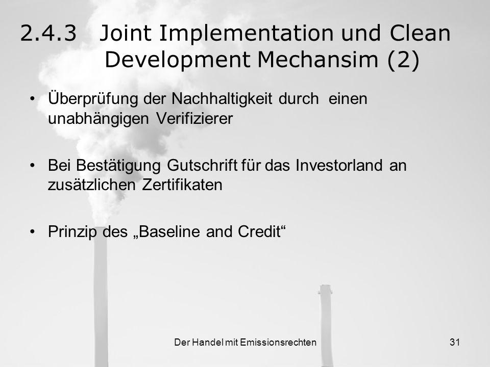 Der Handel mit Emissionsrechten30 2.4.3.Joint Implementation und Clean Development Mechansim Zwei weitere Möglichkeiten zur Zertifikatsbeschaffung 1.